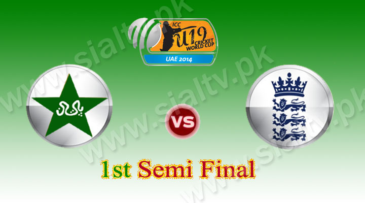 Pakistan vs England 1st Semi Final Under 19 World Cup 2014