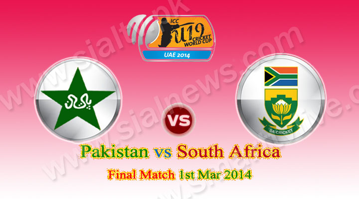 Pakistan vs South Africa Final of ICC Under-19 World Cup 2014