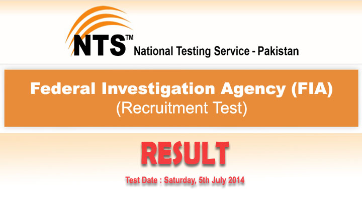 Federal Investigation Authority (FIA) NTS Test 5th July 2014 Result announced