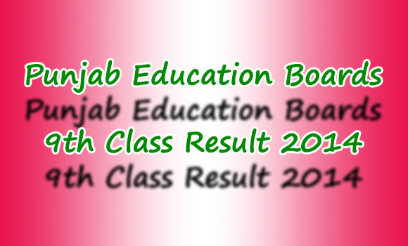 All Punjab Boards Matric 9th Class Result 2014 announced