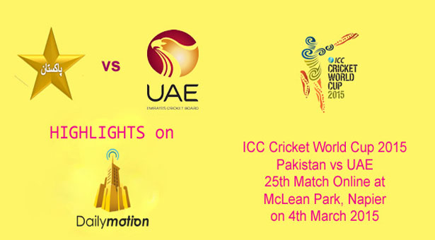 Pakistan vs UAE Match 4th March 2015 Full Highlights on Dailymotion