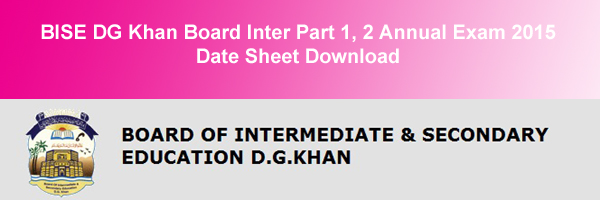 BISE DG Khan Board Inter Datesheet 2015