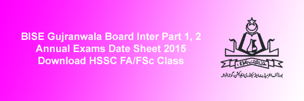 BISE Gujranwala Board Inter Datesheet 2015