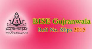 BISE Gujranwala Roll No. Slips 2015