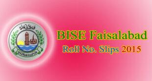 BISE Faisalabad Roll No. Slips 2015