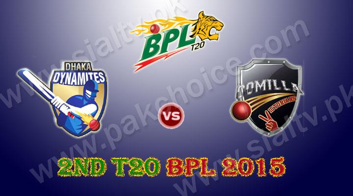 Dhaka Dynamites vs Comilla Victorians 2nd T20 Match BPL 2015