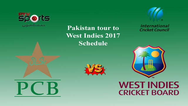Pakistan vs West Indies Cricket Series 2017 Schedule, Fixtures, Timetable