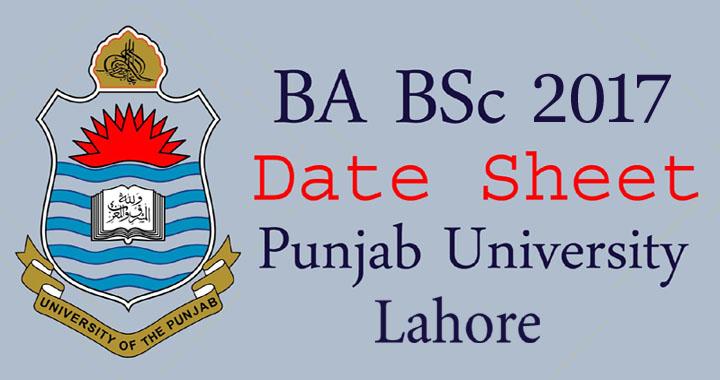 Punjab University Lahore BA / B.Sc Date Sheet 2017
