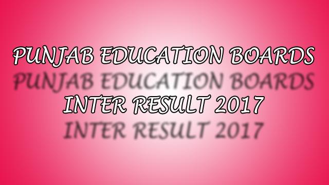 All Punjab Boards Inter Result 2017
