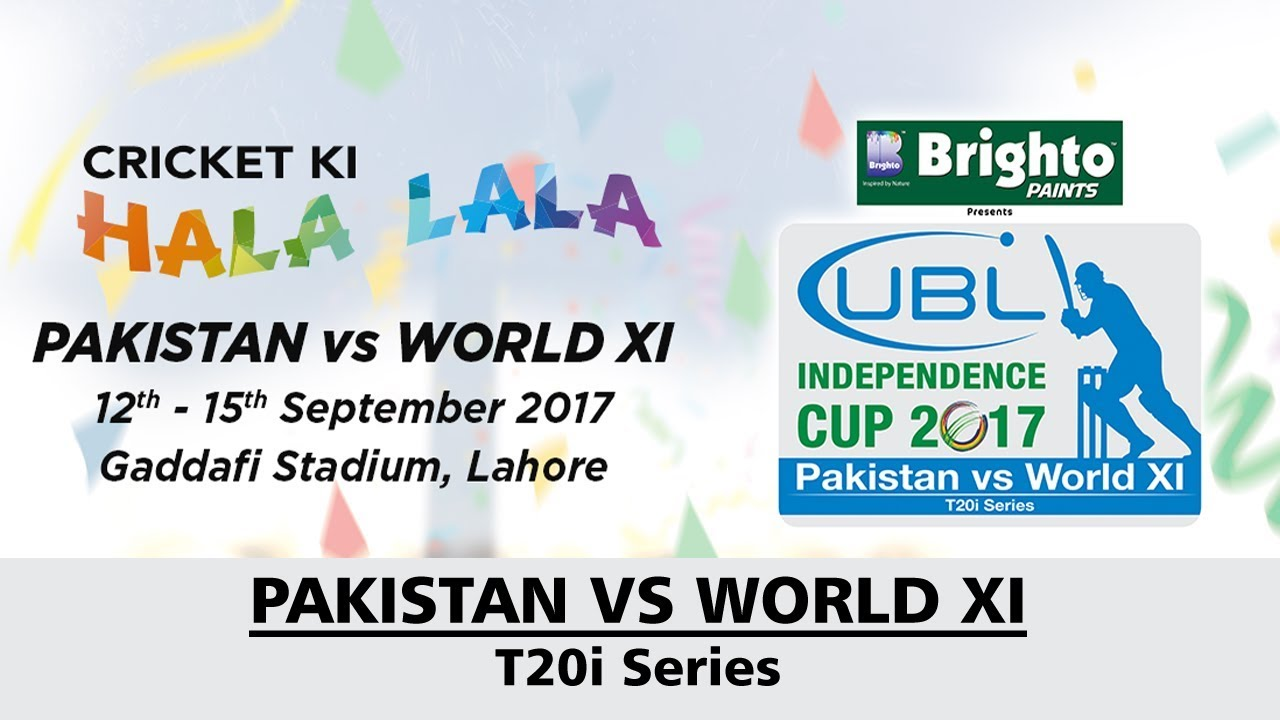 Independence Cup 2017 Schedule - Pakistan vs World XI T20 Series