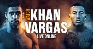 Amir Khan vs Samuel Vargas LIVE STREAM