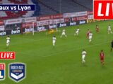 Live Football – Bordeaux vs Lyon – Live Streaming | France Ligue 1 Live | Sky Sports Live | BOR vs LYO Live Today Match Online