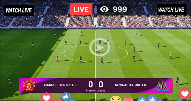 Manchester United vs Newcastle – Live Streaming
